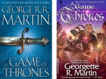The real cover for Game of Thrones on the left, and the gender flipped one on the right.